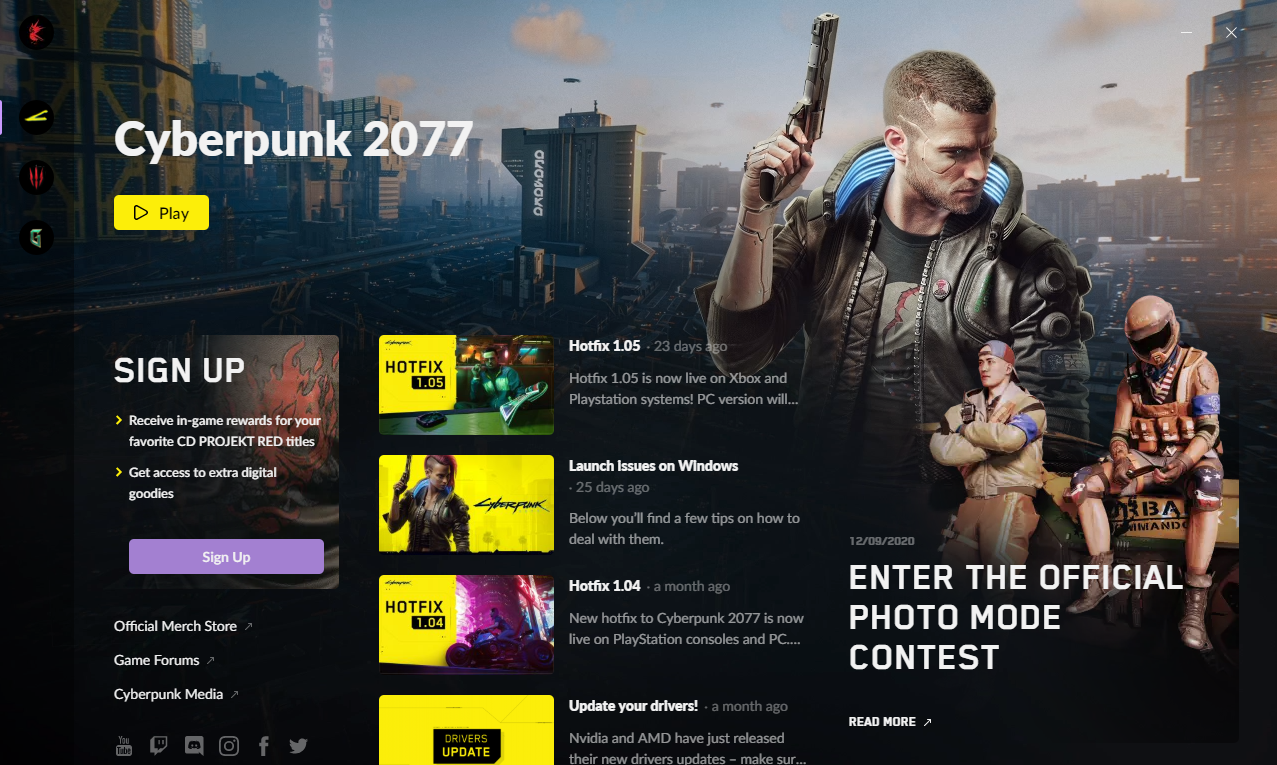 Click Play from the REDlauncher to play Cyberpunk.