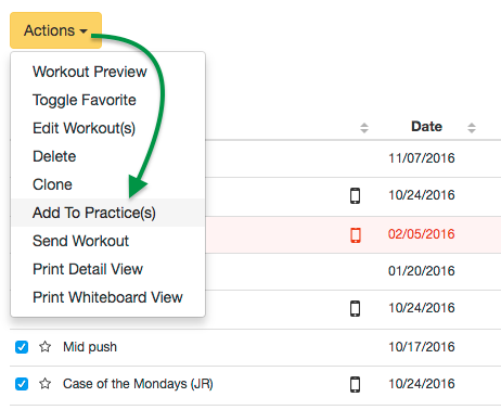 Select workouts, click Actions > Add To Practice(s)