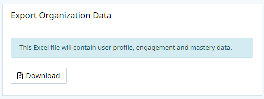"Export Organization Data section. The following text appears followed by a download button: ""This Excel file will contain user profile, engagement and mastery data."