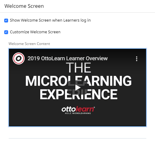 Welcome Screen section with Show Welcome Screen when Learners Log In toggle, and Customize Welcome Screen toggle. Example shows default Learner Overview video added to welcome screen.
