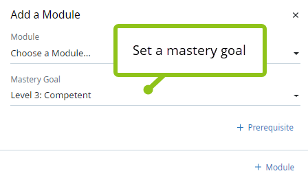 """Mastery Profile context panel, Modules tab. Close-up of the Add Module section. Two dropdowns appear called Module and Mastery Goal. There is also a button to add a prerequisite and a button to add a Module. A label that reads """"Set a mastery goal"""" is pointing at the Mastery Goal dropdown."""