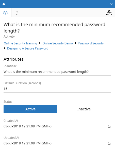 Activity context panel, Attributes tab. The Activity is called What is the minimum recommended password length. The Identifier (What is the minimum recommended password length) and Default Duration (15) fields are shown. The Status toggle is also shown and is set to Active. Below that, the Created At and Updated At fields are shown, each displaying a date. These two fields have a Lock icon and can't be edited.