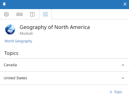 Module context panel, Topics tab. The Module is called Geography of North America. Two Topics are listed: Canada and United States. On the right side of each Topic name is a down arrow (to view more details). Below the list is a +Topic button.