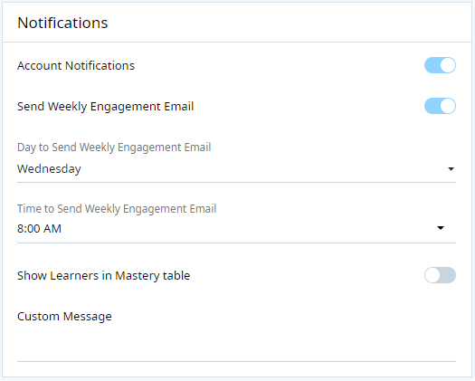 Notifications options section on Main Settings page. The following list of notifications options appear: Account Notifications toggle, Send Weekly Notifications toggle, Day to Send Weekly Engagement Email dropdown, Time to Send Weekly Engagement Email dropdown, and Custom Message text field.